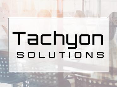 Introducing... Tachyon Solutions
