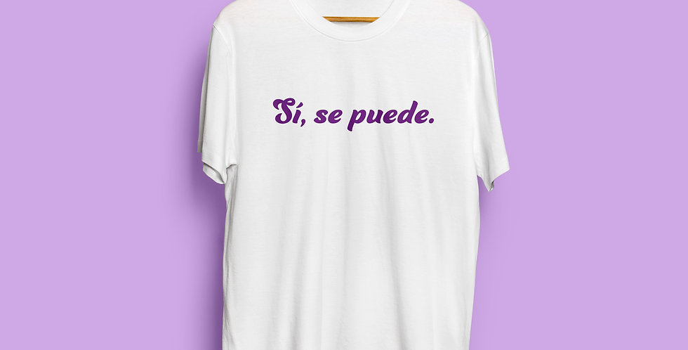 Sí, Se Puede T-Shirt