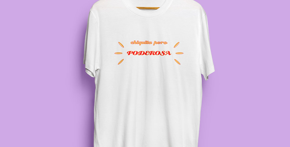 Chiquita pero Poderosa T-Shirt