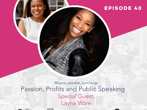 The Confident Speaker Podcast #40: Passion, Profits and Public Speaking with Layna Ware