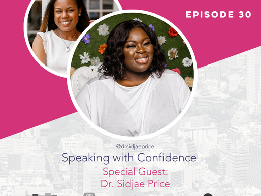 The Confident Speaker Podcast #30: Speaking with Confidence with Dr. Sidjae Price