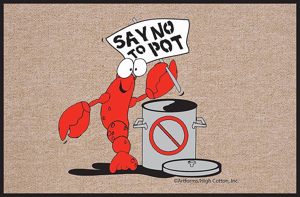 Say No to Pot Crawfish