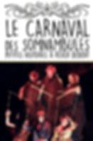 Le Carnaval des Somnambules - Compagnie des Gentils