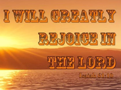 Isaiah 61-10 We Will Greatly Rejoice In