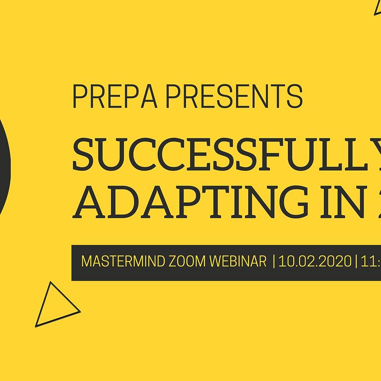 Successfully Adapting in 2020 | A Mastermind Zoom Webinar