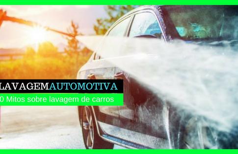 [Revelado] 10 Mitos sobre lavagem de carros