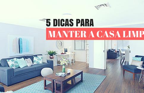 5 Dicas para manter a casa sempre limpa