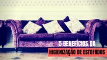 5 Benefícios de contratar uma empresa de higienização de estofados