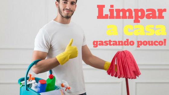 Como limpar a casa gastando pouco
