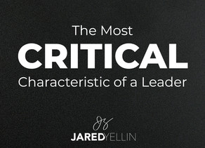 The Most CRITICAL Characteristic of a Leader