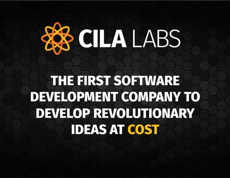 CILA Labs, The First Software Development Company To Develop Revolutionary Ideas At Cost, Launches
