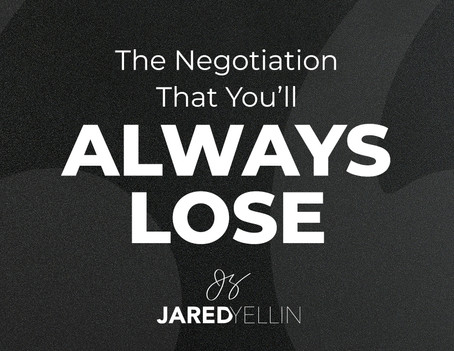 The Negotiation That You Will ALWAYS Lose