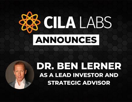 CILA Labs Announces Dr. Ben Lerner As A Lead Investor And Strategic Advisor