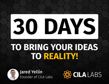30 Days To Bring Your IDEA To REALITY!