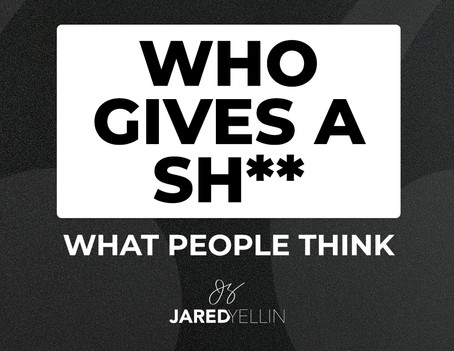 Who Gives a Sh** What People Think