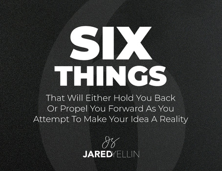 The 6 Things That Will Either Hold You Back Or Propel You Forward