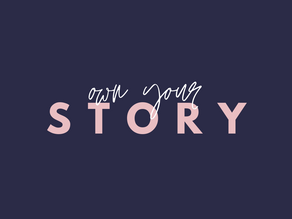 Own your story!