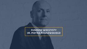 Rusza zbiórka na Fundusz Wieczysty im. Piotra Pawłowskiego