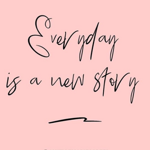 Every Day is a New Story