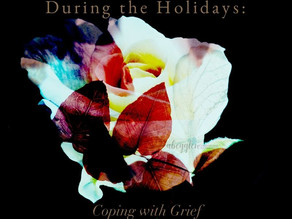 Missing Loved Ones During the Holidays: Coping with Grief