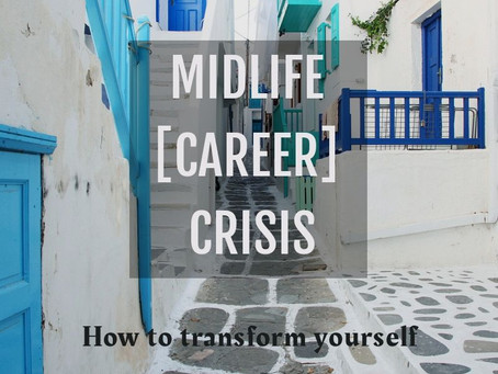 Midlife [Career] Crisis: How to Transform Yourself