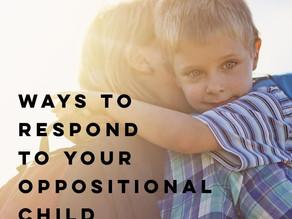 Responding to Oppositional Behaviors in Kids