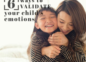 6 Ways to Validate Your Child's Emotions