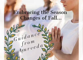 Embracing the Season Changes of Fall: Guidance from Ayurveda
