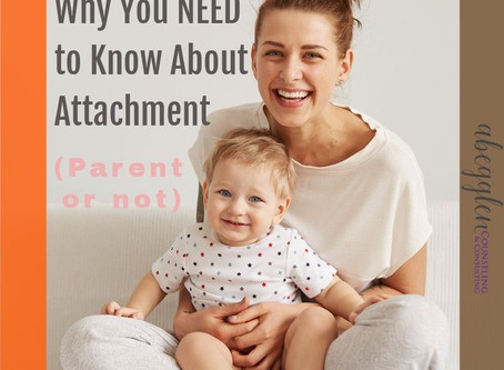 Attachment Theory: Why You NEED to Know About Attachment (As a Parent or Not!) [Part 1 of 3]