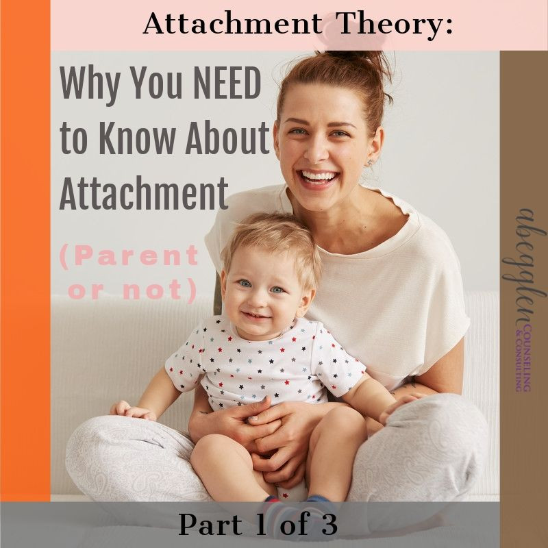 Attachment Theory: Why you NEED to Know About Attachment | Abegglen Counseling in Fitchburg, WI