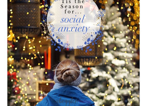 'Tis the Season...for Social Anxiety