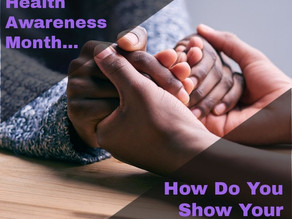 May is Mental Health Awareness Month: How Do You Show Your Support?