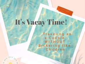 It's Vacay Time! Traveling as a Couple Without Bickering Like Children