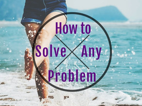 An Easy Process to Solve ANY Problem
