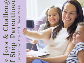 The Joys and Challenges of Step-Parenthood: Embracing the 2nd Place Prize