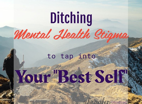 """Ditching Mental Health Stigma to Tap into Your """"Best Self"""""""