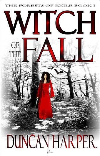 Witch of the Fall by Duncan Harper Fantasy novel of the Forests of Exile series, witch wicca magician undead acadia amber  corruption injustice novella medieval sword cloak fire