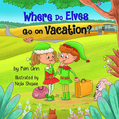 """Where Do Elves Go on Vacation?"" Children's Book"