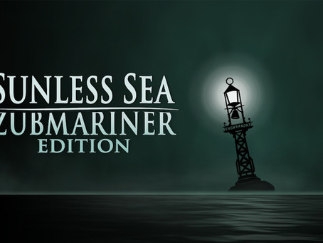 Game Review #505: Sunless Sea: Zubmariner Edition (Nintendo Switch)