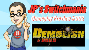 Gameplay Video Preview #002: Demolish and Build 2018 (Nintendo Switch)