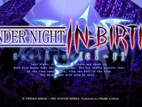 Game Review #510: Under Night In-Birth Exe:Late[cl-r] (Nintendo Switch)