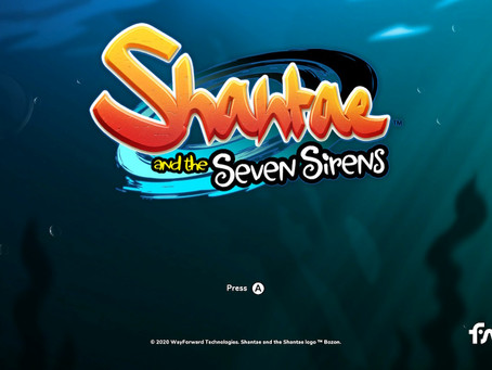 Game Review #519: Shantae and the Seven Sirens (Nintendo Switch)