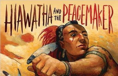 Hiawatha & the Peacemaker