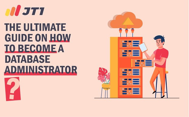 The Ultimate Guide On How To Become A Database Administrator