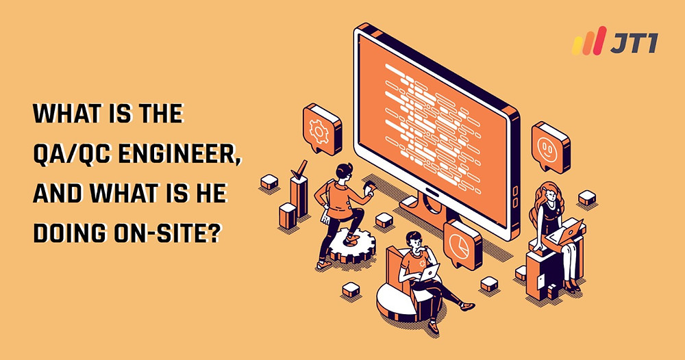 What Is The Qa/Qc Engineer, And What Is He Doing On-Site?