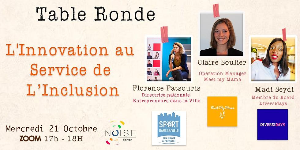 Table Ronde - L'Innovation au Service de l'Inclusion