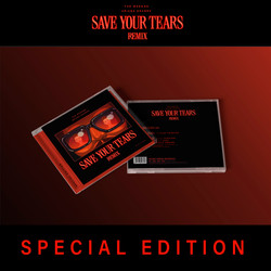 """The Weeknd / Ariana Grande """"Save Your Tears Remix"""" Special Edition"""