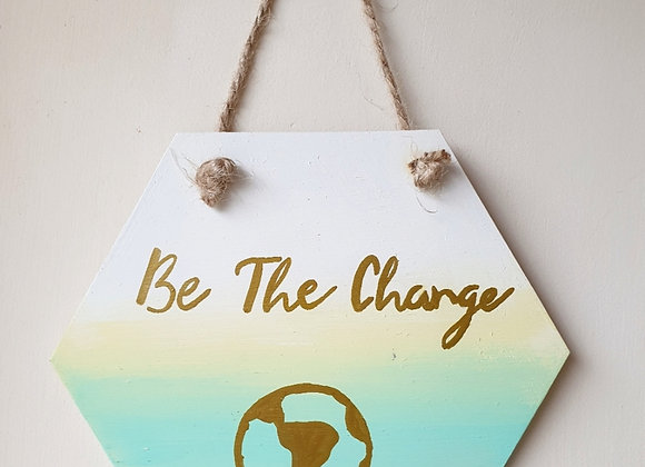 Handmade Be The Change Wall Plaque