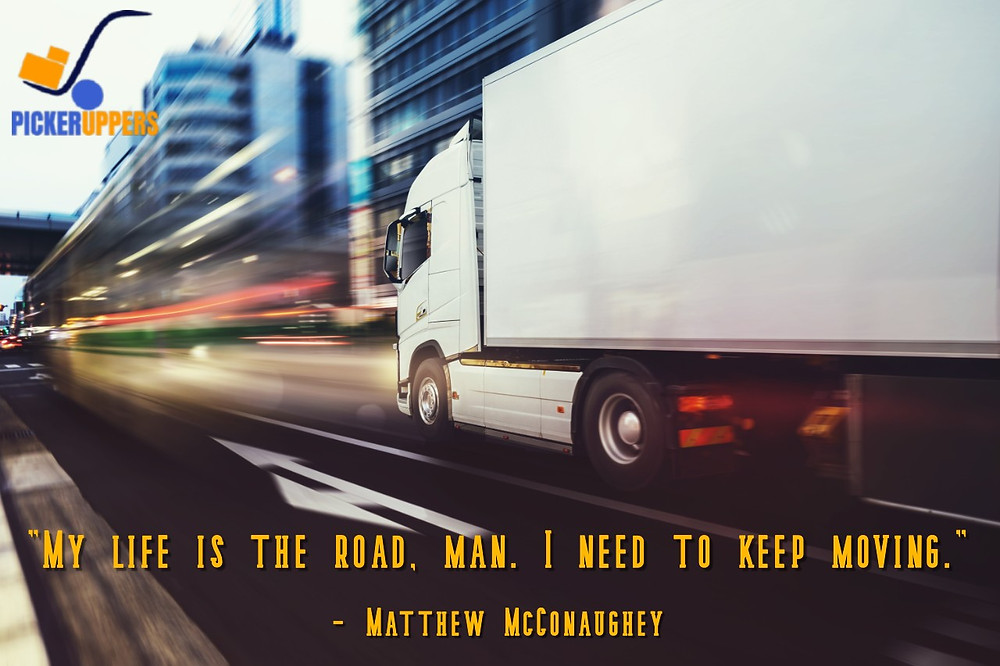 """My life is the road, man. I need to keep moving."""