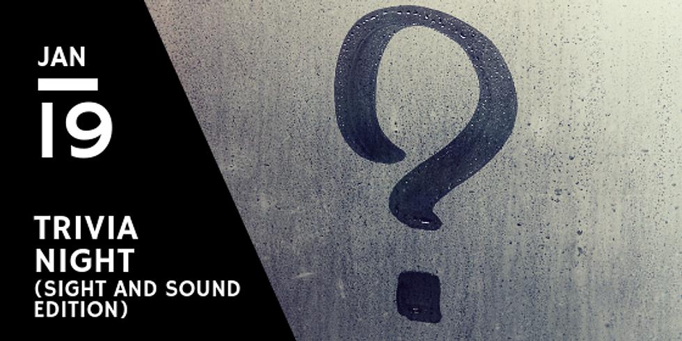 Trivia Night: Sight and Sound Edition